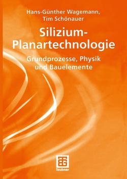 Silizium-Planartechnologie von Schönauer,  Tim, Wagemann,  Hans-Günther