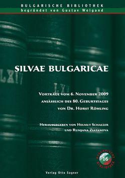 Silvae Bulgaricae. Vorträge vom 6. November 2009 anlässlich des 80. Geburtstages von Dr. Horst Röhling von Schaller,  Helmut, Zlatanova,  Rumjana