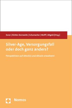 Silver-Age, Versorgungsfall oder doch ganz anders? von Altgeld,  Thomas, Exner,  Sandra, Richter-Kornweitz,  Antje, Schumacher,  Martin, Wolff,  Birgit