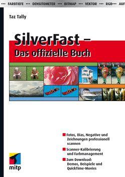 SilverFast – Das offizielle Buch von Tally,  Taz