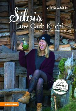 Silvis Low Carb Kuchl von Gasser,  Silvia