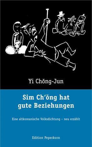 Sim Ch'ong hat gute Beziehungen von Bok-T'ae,  Kim, Lee,  Sang-Kyong, Schirmer,  Andreas, Yi,  Chong-Jun