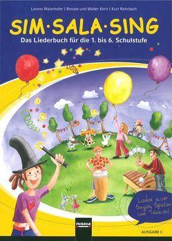 Sim Sala Sing. Ausgabe Schweiz von Kern,  Renate, Kern,  Walter, Maierhofer,  Lorenz, Rohrbach,  Kurt