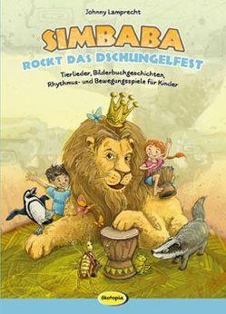 Simbaba rockt das Dschungelfest von Lamprecht,  Johnny, Pietzsch,  Andreas