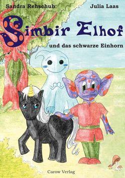 Simbir Elhof und das schwarze Einhorn von Laas,  Julia, Rehschuh,  Sandra