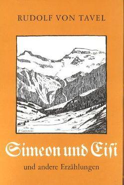 Simeon und Eisi von Tavel,  Rudolf von