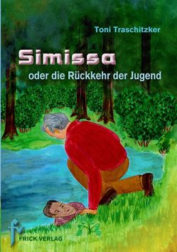 Simissa oder die Rückkehr der Jugend von Traschitzker,  Toni