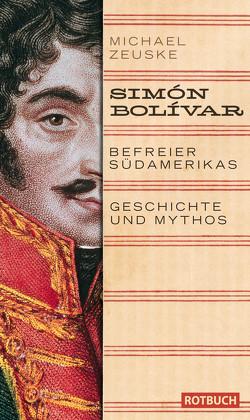 Simón Bolívar. Befreier Südamerikas von Zeuske,  Michael