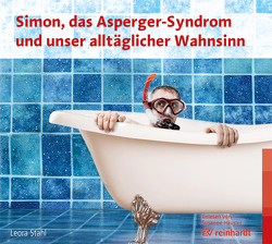 Simon, das Asperger-Syndrom und unser alltäglicher Wahnsinn von Stahl,  Leora