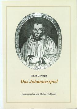 Simon Gerengel: Das Johannesspiel von Gebhardt,  Michael