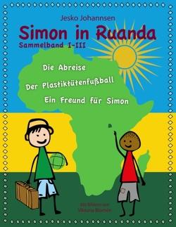 Simon in Ruanda – Der Sammelband von Blomén,  Viktoria, Johannsen,  Jesko