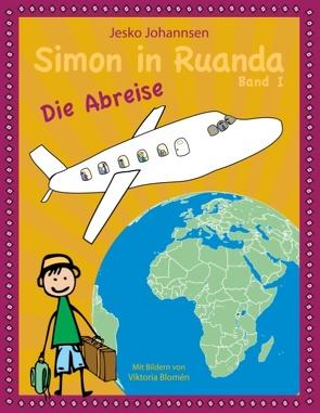 Simon in Ruanda – Die Abreise von Blomén,  Viktoria, Johannsen,  Jesko