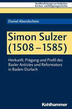 Simon Sulzer (1508-1585) von Abendschein,  Daniel, Ehmann,  Johannes