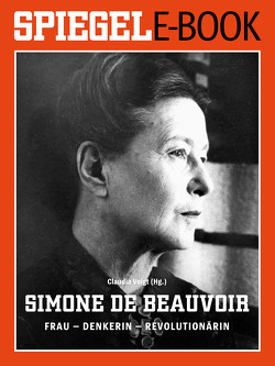 Simone de Beauvoir. Frau – Denkerin – Revolutionärin von Voigt,  Claudia