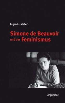 Simone de Beauvoir und der Feminismus von Galster,  Ingrid