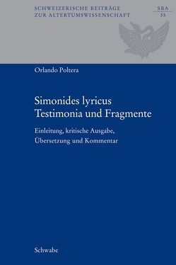 Simonides lyricus. Testimonia und Fragmente von Keos,  Simonides von, Poltera,  Orlando