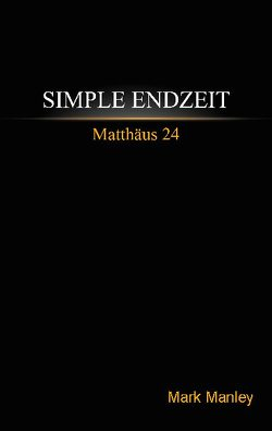 Simple Endzeit von Manley,  Mark