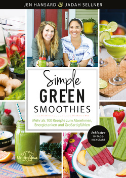 Simple Green Smoothies von Hansard,  Jen, Sellner,  Jadah
