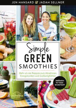 Simple Green Smoothies von Hansard,  Jen, Sellner,  Jadah