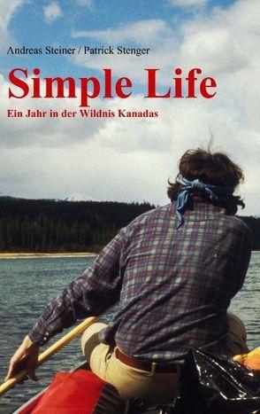 Simple Life von Steiner,  Andreas, Stenger,  Patrick