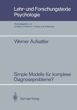 Simple Modelle für komplexe Diagnoseprobleme? von Aufsattler,  Werner