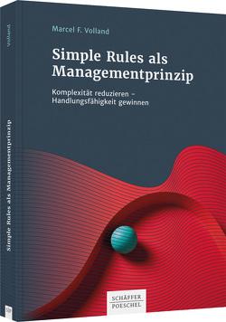 Simple Rules als Managementprinzip von Volland,  Marcel F.