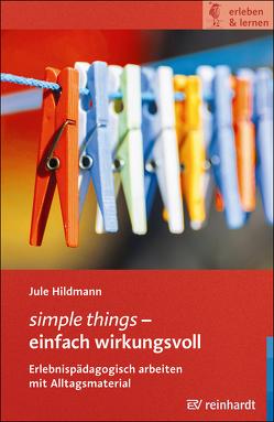 simple things – einfach wirkungsvoll von Hildmann,  Jule