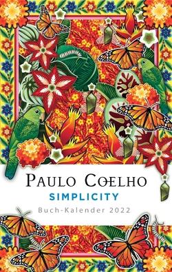 Simplicity – Buch-Kalender 2022 von Coelho,  Paulo, Meyer-Minnemann,  Maralde