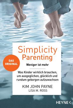 Simplicity Parenting von Kinkel,  Silvia, Payne,  Kim John