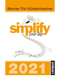 """simplify your day 2021 von Küstenmacher,  Werner """"Tiki"""""""