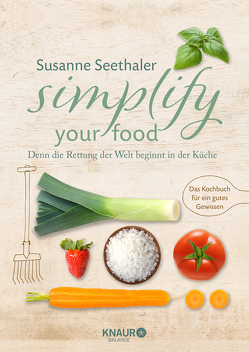 Simplify your food von Seethaler,  Susanne