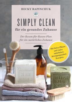 Simply Clean für ein gesundes Zuhause von Rapinchuk,  Becky
