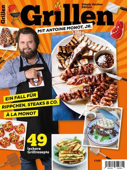 Simply Kochen Edition GRILLEN MIT ANTOINE MONOT, JR. von Monot,  Antoine