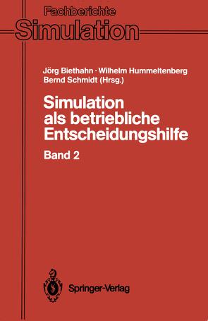Simulation als betriebliche Entscheidungshilfe von Biethahn,  Jörg, Hummeltenberg,  Wilhelm, Schmidt,  Bernd