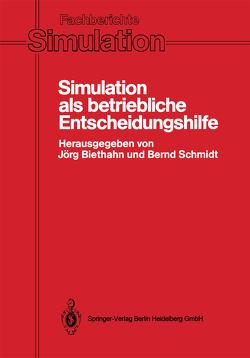 Simulation als betriebliche Entscheidungshilfe von Biethahn,  Jörg, Schmidt,  Bernd