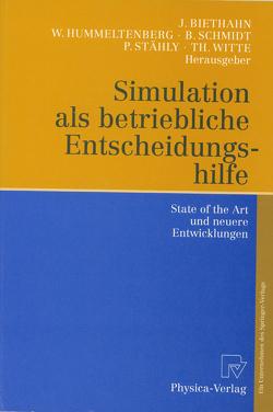 Simulation als betriebliche Entscheidungshilfe von Biethahn,  Jörg, Hummeltenberg,  Wilhelm, Schmidt,  Bernd, Stähly,  Paul, Witte,  Thomas