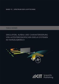 Simulation, Aufbau und Charakterisierung von autostereoskopischen Display-Systemen im Fahrzeugbereich von Werner ,  Tobias