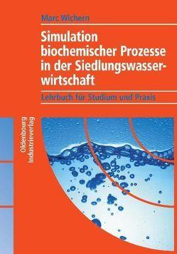 Simulation biochemischer Prozesse in der Siedlungswasserwirtschaft von Wichern,  Marc