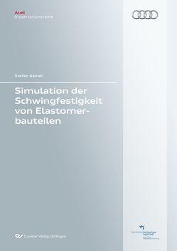 Simulation der Schwingfestigkeit von Elastomerbauteilen von Kaindl,  Stefan