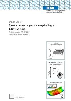 Simulation des eigenspannungsbedingten Bauteilverzugs von Denkena,  Berend, Dreier,  Steven