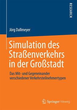 Simulation des Straßenverkehrs in der Großstadt von Dallmeyer,  Jörg