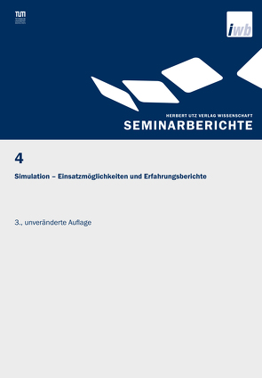 Simulation – Einsatzmöglichkeiten und Erfahrungsberichte von Milberg,  J., Reinhart,  G.
