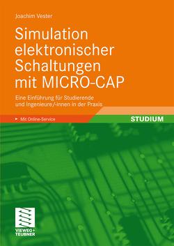 Simulation elektronischer Schaltungen mit MICRO-CAP von Vester,  Joachim