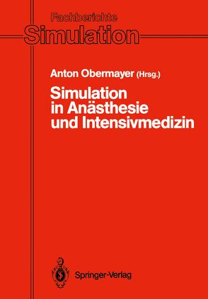 Simulation in Anästhesie und Intensivmedizin von Obermayer,  Anton