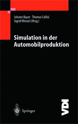 Simulation in der Automobilproduktion von Bayer,  Johannes, Collisi,  Thomas, Wenzel,  Sigrid