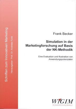 Simulation in der Marketingforschung auf Basis der NK-Methodik von Becker,  Frank