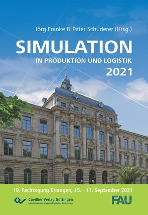 Simulation in Produktion und Logistik 2021 von Franke,  Jörg, Schuderer,  Peter