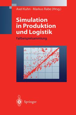 Simulation in Produktion und Logistik von Kuhn,  Axel, Rabe,  Markus