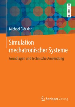Simulation mechatronischer Systeme von Glöckler,  Michael