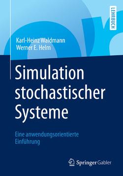 Simulation stochastischer Systeme von Helm,  Werner E., Waldmann,  Karl-Heinz